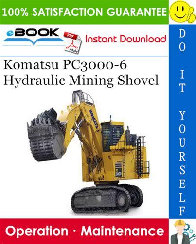 Komatsu Pc3000 6 Hydraulic Mining Shovel Operation Maintenance Manual S N 46172 And Up