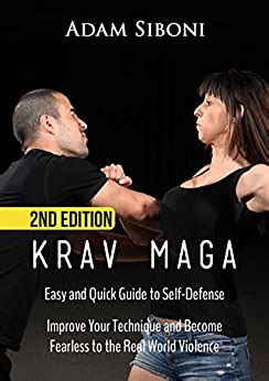 Krav Maga Easy And Quick Guide To Self Defense Improve Your Technique And Become Fearless To The Real World Violence