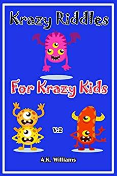 Krazy Riddles For Krazy Kids V 2 Children S Joke And Riddle Conversation Game Book To Create Relationship In Family English Edition