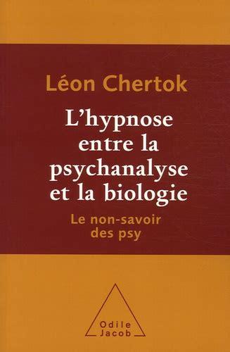 L' hypnose entre la psychanalyse et la biologie: Le non-savoir des psy