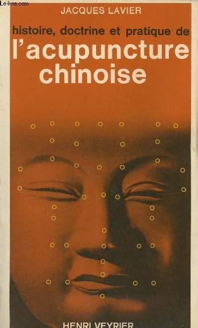L'acupuncture chinoise histoire, doctrine et pratique