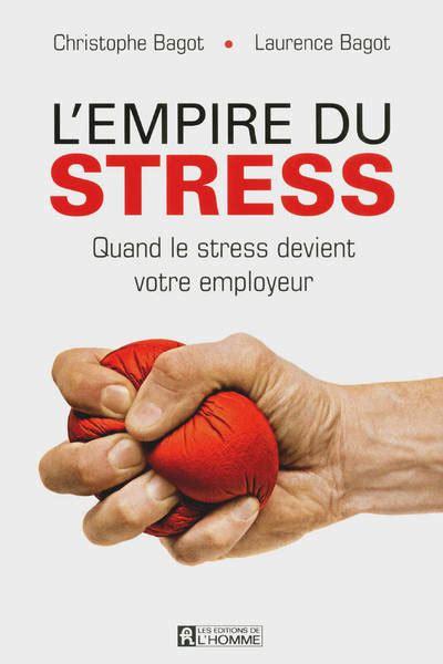 L'empire du stress: Quand le stress devient votre employeur