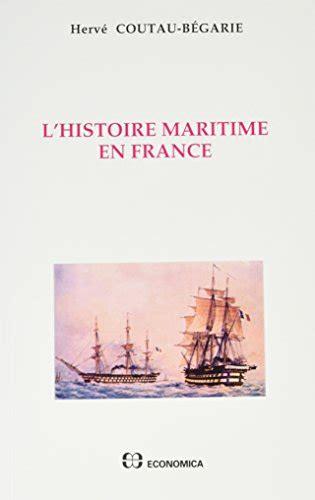 L'histoire maritime en France (Hautes études maritimes)
