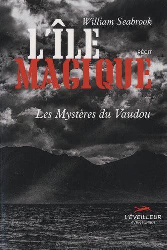 L'ile magique : les mystères du Vaudou
