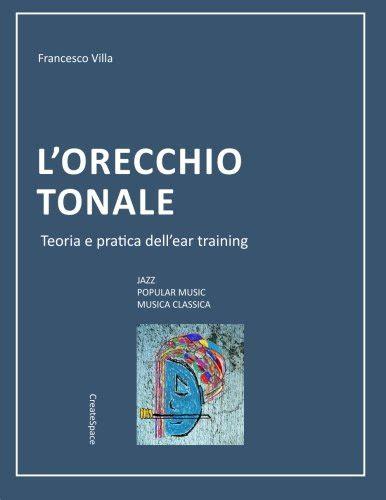L'orecchio tonale - Teoria e pratica dell'ear training