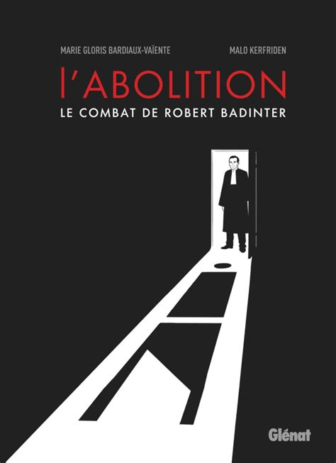 L Abolition Le Combat De Robert Badinter