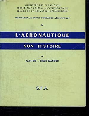 L Aeronautique Son Histoire Preparation Au Brevet D Initiation Aeronautique
