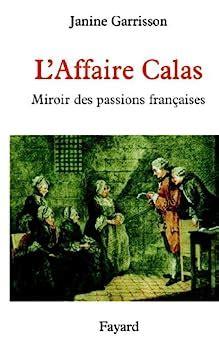 L Affaire Calas Miroir Des Passions Francaises Divers Histoire