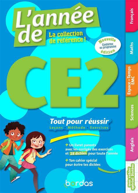 L Annee De Ce2 Tout Pour Reussir Edition Bordas 2019