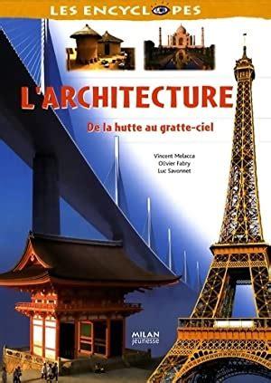 L Architecture De La Hutte Au Gratte Ciel