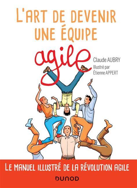L Art De Devenir Une Equipe Agile