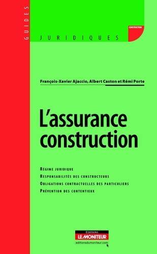 L Assurance Construction Regime Juridique Responsabilites Des Constructeurs Obligations Contractuelles Des