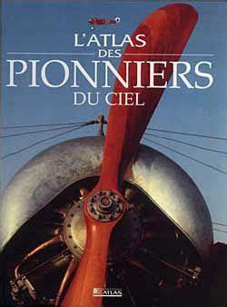 L Atlas Des Pionniers Du Ciel