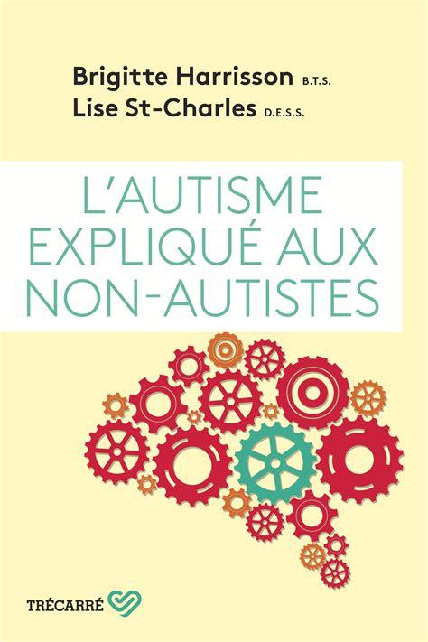 L Autisme Explique Aux Non Autistes
