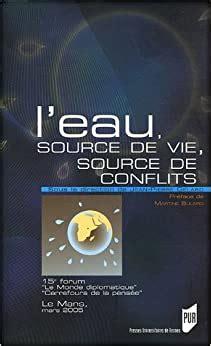 L Eau Source De Vie Source De Conflits 15e Carrefour Le Monde Diplomatique Carrefours De La Pensee