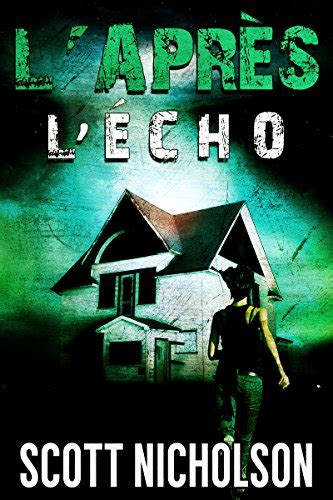 L Echo L Apres 2 Un Thriller Post Apocalyptique