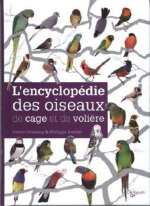 L Encyclopedie Des Oiseaux De Cage Et De Voliere