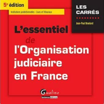 L Essentiel De L Organisation Judiciaire En France 5eme Ed