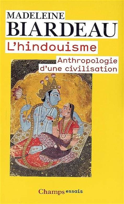 L Hindouisme Anthropologie D Une Civilisation