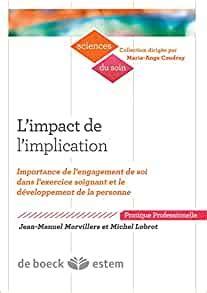 L Impact De L Implication Importance De L Engagement De Soi Dans L Exercice Soignant Et Le Developpement De La Personne