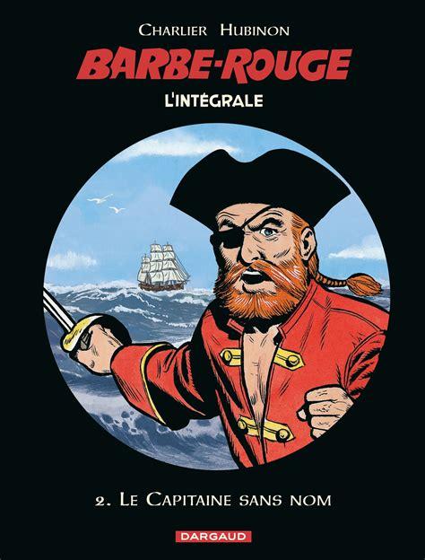 L Integrale Barbe Rouge Tome 2 Le Capitaine Sans Nom