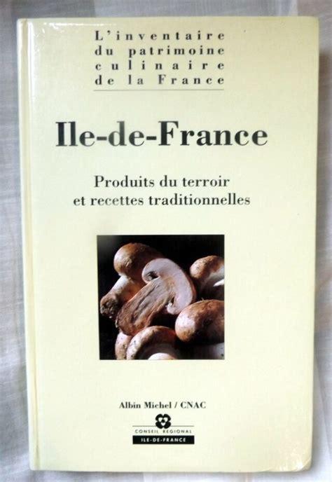 L Inventaire Du Patrimoine Culinaire De La France Bretagne Produits Du Terroir Et Recettes Traditionnelles