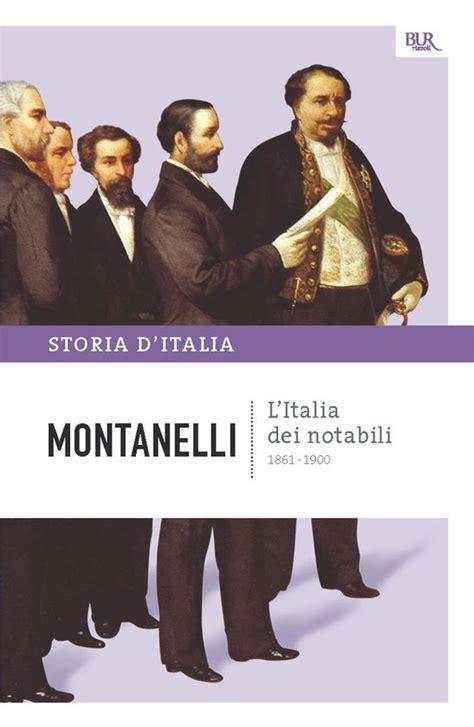 L Italia Dei Notabili 1861 1900 La Storia D Italia 9 Saggi