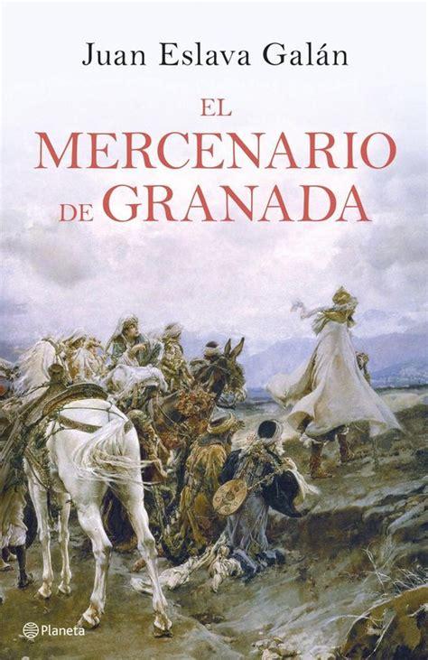L Mercenario De Granada Autores Espanoles E Iberoamericanos