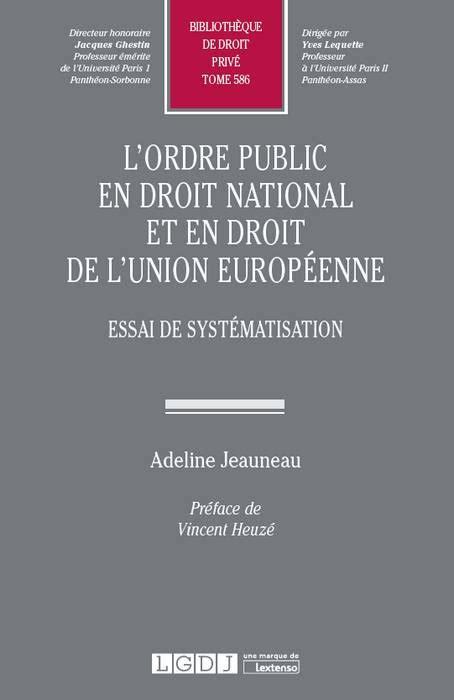 L Ordre Public En Droit National Et En Droit De L Union Europeenne Essai De Systematisation