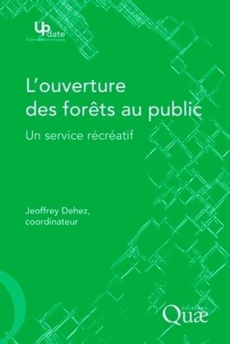 L Ouverture Des Forets Au Public Un Service Recreatif
