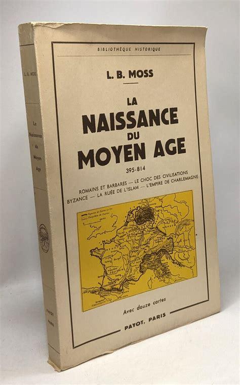 LA NAISSANCE DU MOYEN-AGE.395-814.