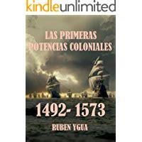 LAS PRIMERAS POTENCIAS COLONIALES: 1492-1573