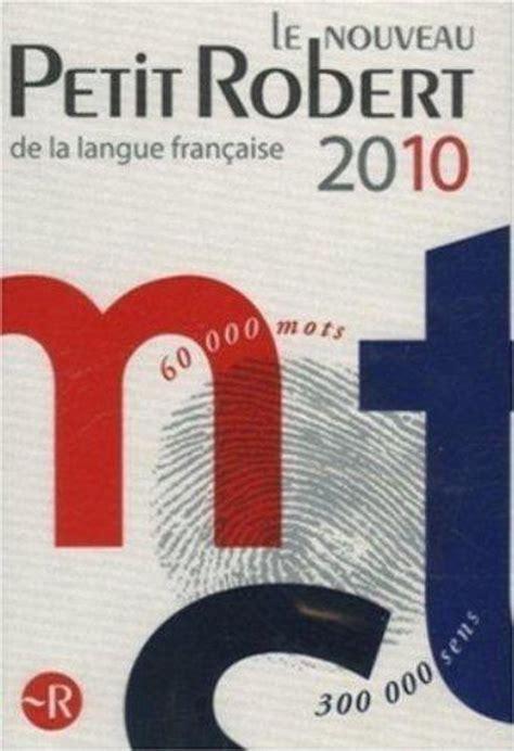 LE PETIT ROBERT: DICTIONNAIRE ALPHABETIQUE ET ANALOGIQUE DE LA LANGUE FRANCAISE.