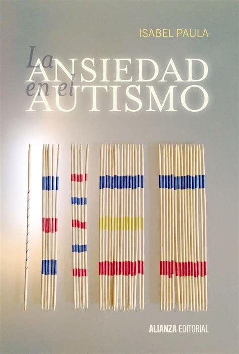 La Ansiedad En El Autismo Alianza Ensayo