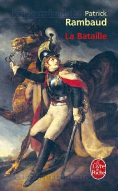 La Bataille Grand Prix Du Roman De L Academie Francaise 1997