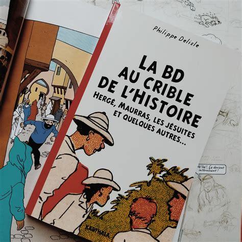 La Bd Au Crible De L Histoire Herge Maurras Les Jesuites Et Quelques Autres