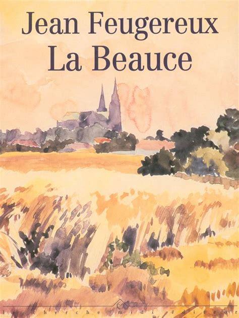 La Beauce: Ecrits et peintures (Collection