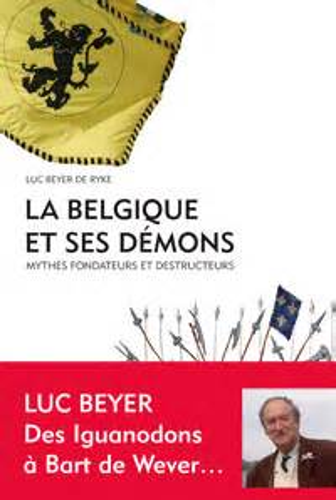 La Belgique Et Ses Demons Mythes Fondateurs Et Destructeurs