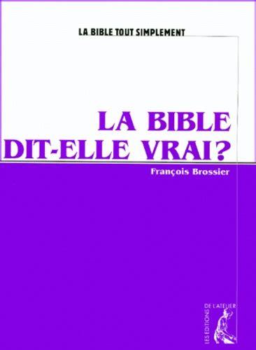 La Bible Dit Elle Vrai