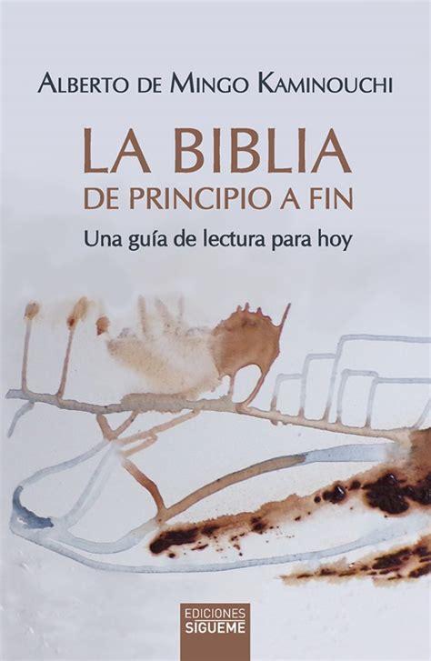 La Biblia De Principio A Fin Una Guia De Lectura Para Hoy 244 Nueva Alianza
