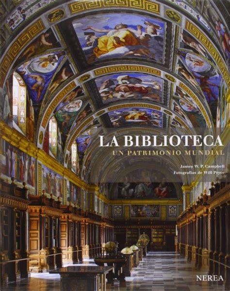 La Biblioteca Un Patrimonio Mundial