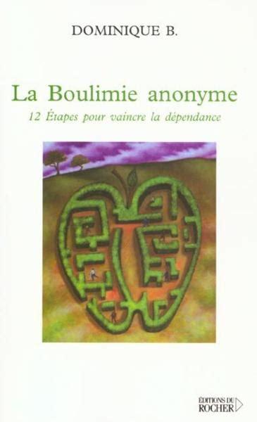 La Boulimie Anonyme 12 Etapes Pour Vaincre La Dependance