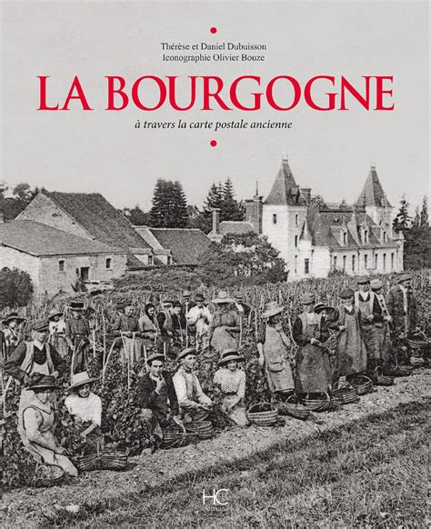 La Bourgogne A Travers La Carte Postale Ancienne