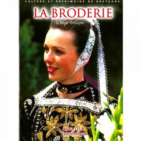La Broderie En Basse Bretagne