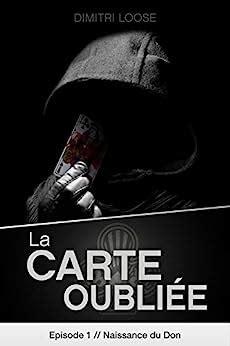 La Carte Oubliee Episode 1 Naissance Du Don