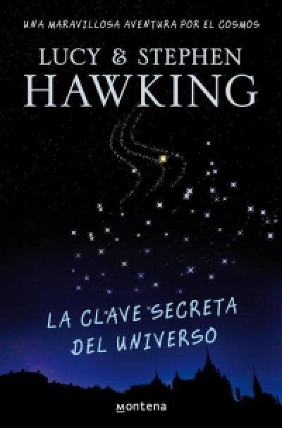 La Clave Secreta Del Universo La Clave Secreta Del Universo 1 Una Maravillosa Aventura Por El Cosmos Best