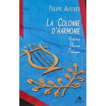 La Colonne D Harmonie Histoire Theorie Pratique