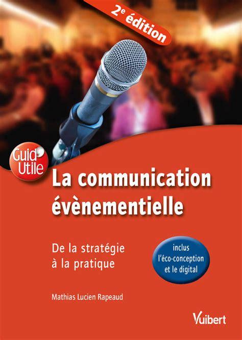 La Communication Evenementielle De La Strategie A La Pratique