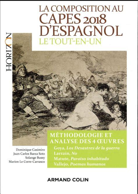 La Composition Au Capes D Espagnol 2020 Le Tout En Un Methodologie Et Analyse Des 4 Oeuvres