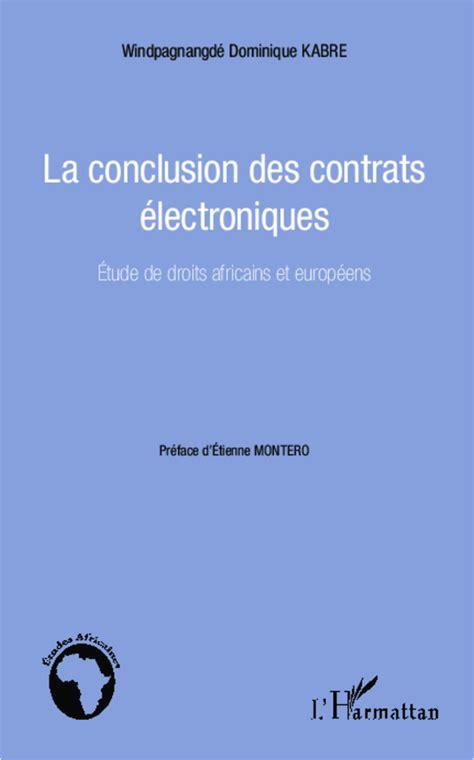La Conclusion Des Contrats Electroniques Etude De Droits Africains Et Europeens